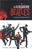 Le cinquième Beatles : L'histoire de Brian Epstein