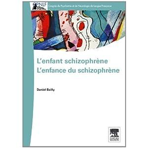 L'Enfant Schizophrène - l'Enfance du Schizophrène