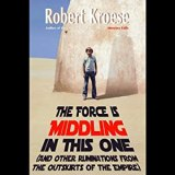 The Force is Middling in this One: And Other Ruminations from the Outskirts of the Empire