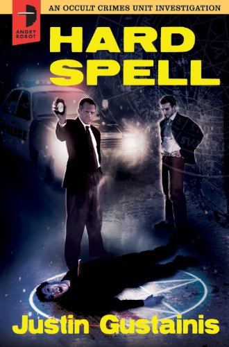 Hard Spell: An Occult Crimes Unit Investigation by Justin Gustainis