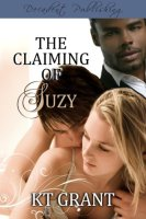 The Claiming of Suzy by KT Grant