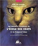 Les Nouvelles Aventures de l\'Ecole des Chats, Tome 3 : Le Bulgassari blanc par Jin-kyeong Kim