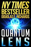 Quantum Lens by Douglas E. Richards
