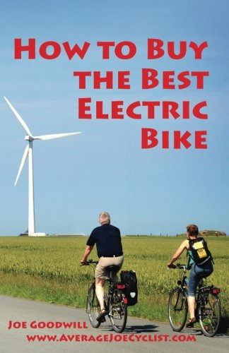 How to Buy the Best Electric Bike - Black and White version: An Average Joe Cyclist Guide
