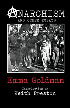 Emma goldman anarchism and other essays with a new introduction by