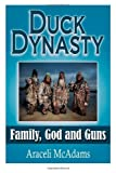Duck Dynasty:  Family, God and Guns