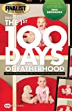 DADspirations: The 1st 100 Days of Fatherhood. Tips for Parenting Every New Dad and Dad-to-Be Should Know.