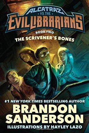 The Scrivener's Bones: Alcatraz vs. the Evil Librarians (Alcatraz Versus the Evil Librarians) by Brandon Sanderson | Featured Book of the Day | wearewordnerds.com