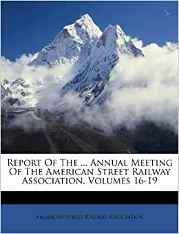 Report Of The Annual Meeting Of The American Street
