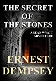 The Secret of the Stones (An Action & Adventure Thriller) (The Lost Chambers Trilogy Book 1)