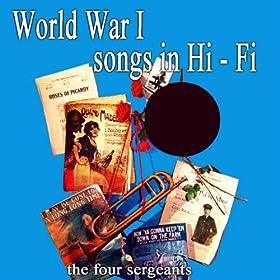 Amazoncom World War 1 Songs In Hi Fi The Four Sergeants