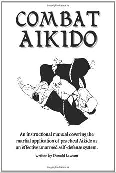 Combat Aikido: Donald Lawson: 9781438214078: Amazon.com: Books