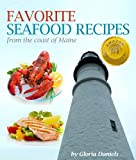 Favorite Fish and Seafood Recipes from the Coast of Maine (A Regional Cookbook)