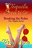 Tequila Sunrise~Breaking the Rules (The Tequila Series Book 1)