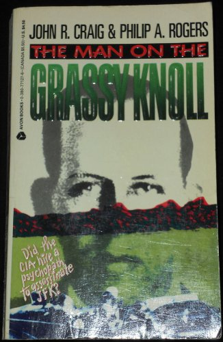 The Man on the Grassy Knoll: John R. Craig, Philip A. Rogers: 9780380771271: Amazon.com: Books