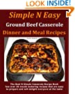 Simple N Easy Ground Beef Casserole Dinner and Meal Recipes