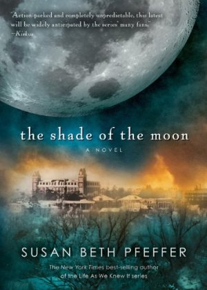 The Shade of the Moon (Life As We Knew It Series) by Susan Beth Pfeffer| wearewordnerds.com
