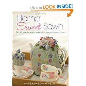 Home Sweet Sewn: Over 20 Beautiful Sewing Projects to Make Your House a Home