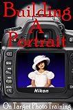 Building A Portrait (On Target Photo Training)