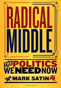 "Cover of ""Radical Middle: The Politics We..."