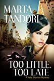TOO LITTLE, TOO LATE: a Kate Stanton Mystery - Based on the Novella FORBIDDEN