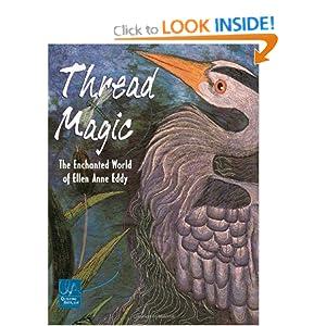 Thread Magic: The Enchanted World of Ellen Anne Eddy