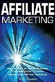 Affiliate Marketing : 2016 Money Machine by  Computer: Online Marketing & Internet Marketing, Niche, Passive, Affiliate Business (Online Marketing For ... MARKETING STRATEGIES, PASSIVE INCOME)