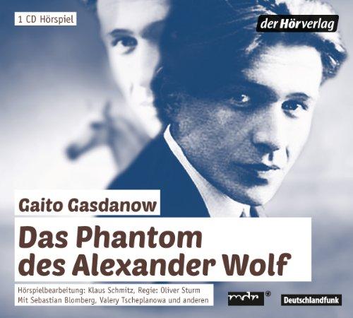 Gaito Gasdanow - Das Phantom des Alexander Wolf (Der Hörverlag)