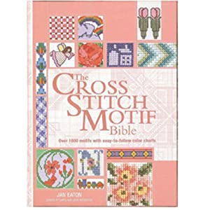The Cross Stitch Motif Bible: Over 1000 Motifs with Easy to Follow Color Charts (Bible (Chartwell))