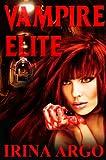 Vampire Elite (Vampire Elite Series, Volume 1)