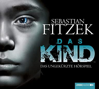 Sebastian Fitzek – Das Kind (Lübbe Audio)