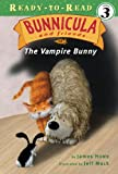 The Vampire Bunny (Bunnicula and Friends: Ready-to-Read, Level 3)