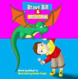 Brave Bill & Brave Bob - A Children's Picture Book (Sweet Dreams Bedtime Stories, book 3)