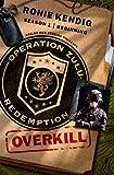 Operation Zulu Redemption: Overkill - The Beginning