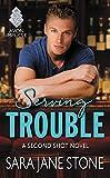 Serving Trouble: A Second Shot Novel