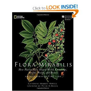 Flora Mirabilis: How Plants Have Shaped World Knowledge, Health, Wealth, and Beauty (National Geographic)