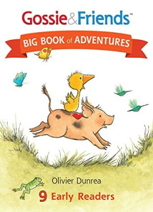 Gossie & Friends Big Book of Adventures by Olivier Dunrea | Featured Book of the Day | wearewordnerds.com