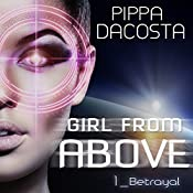 Betrayal: Girl from Above, Book 1 | [Pippa DaCosta]