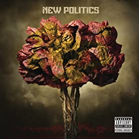 New Politics [Explicit] [+Digital Booklet]