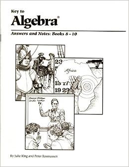 Key to Algebra: Answers & Notes, Books 8-10: Julie King
