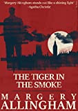 The Tiger in the Smoke (A Campion Mystery)