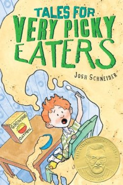 Tales for Very Picky Eaters by Josh Schneider | Featured Book of the Day | wearewordnerds.com
