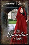 The Guardian Duke (A Forgotten Castles Novel Book 1)