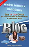 How To Make Money Blogging: The 14 Day Guide To Start A Successful Blog