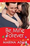 Be Mine Forever (A St. Helena Vineyard Novel)