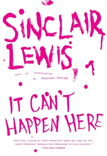 It Can't Happen Here: Sinclair Lewis, Michael Meyer: 9780451216588: Amazon.com: Books