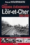 Loir-et-Cher 1900-2000 Grands Evènements par Nourrisson