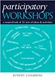 Participatory Workshops: A Sourcebook of 21 Sets of Ideas and Activities
