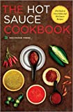 Hot Sauce Cookbook: The Book of Fiery Salsa and Hot Sauce Recipes