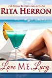 Love Me, Lucy (The Bachelor Pact Book 3)